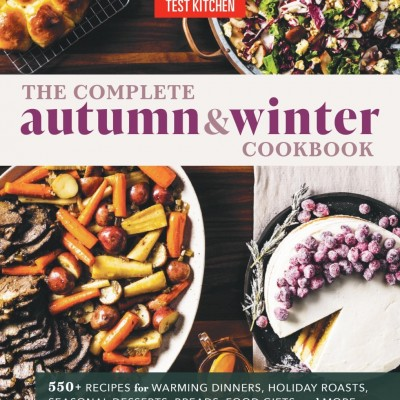 Bring on the Cozy Cooking: The Complete Autumn and Winter Cookbook