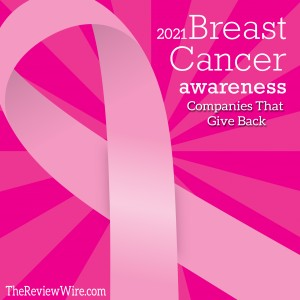 The Review Wire: Breast Cancer Awareness: Companies That Give Back 2021